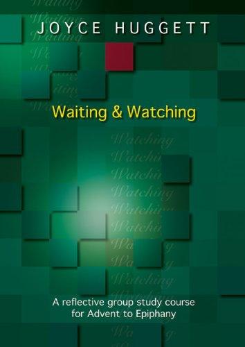 Waiting and Watching By Joyce Huggett