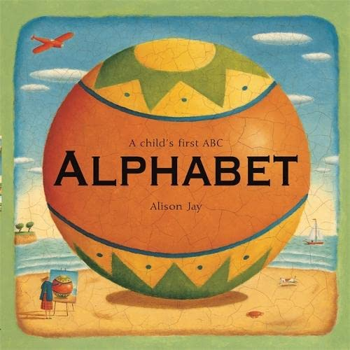Alison Jay: A Child's First Alphabet By Alison Jay