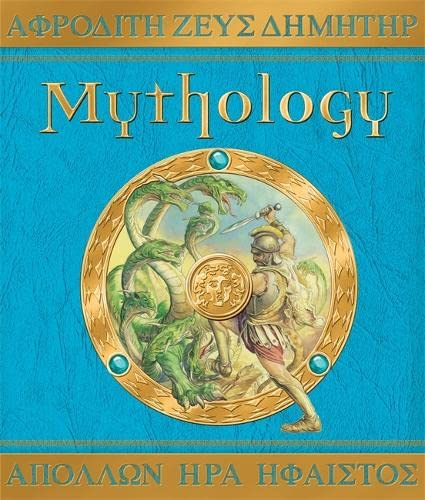 Mythology: The Gods, Heroes and Monsters of Ancient Greece by Dan Green