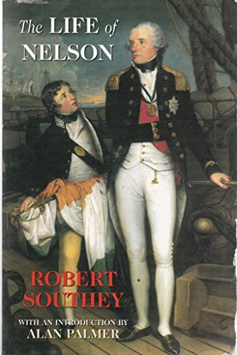 The Life of Nelson. Robert Southey By Robert Southey