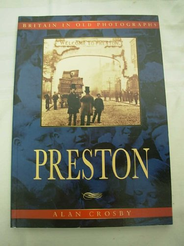 Preston in Old Photographs By Alan Crosby