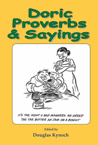 Doric Proverbs and Sayings by Douglas Kynoch