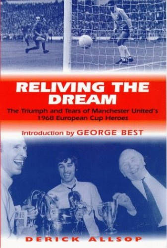 Reliving the Dream By Derick Allsop
