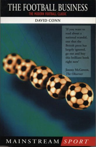 The Football Business: Fair Game in the '90s? by David Conn