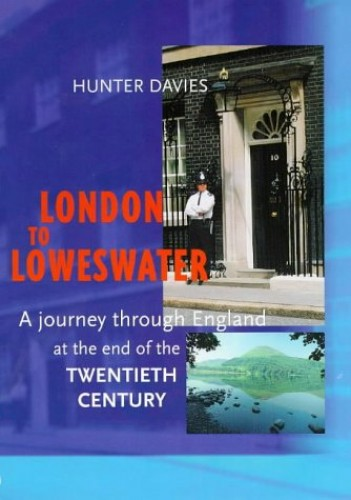London to Loweswater By Hunter Davies