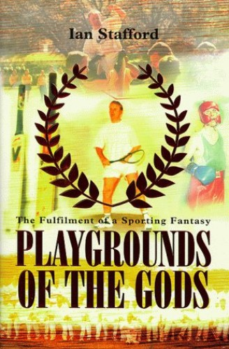 Playgrounds of the Gods By Ian Stafford