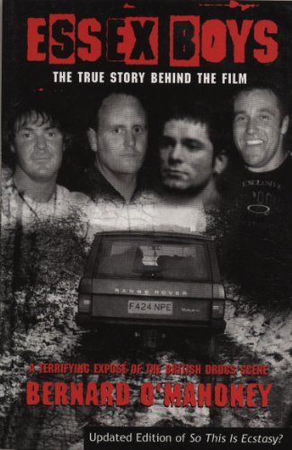 Essex Boys: A Terrifying Expose of the British Drugs Scene by Bernard O'Mahoney