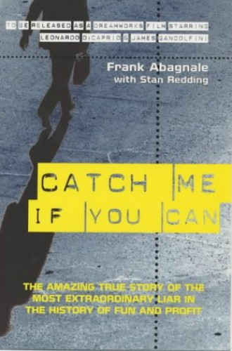Catch Me If You Can By Frank Abagnale