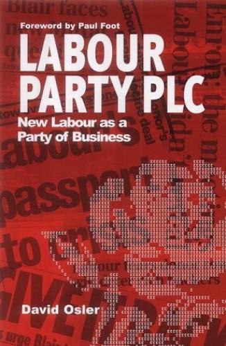Labour Party Plc By DAVID OSLER