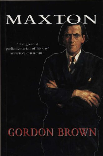 Maxton: A Biography By Gordon Brown