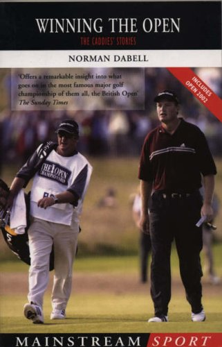Winning the OpenThe Caddies' Stories By Dabell, Norman