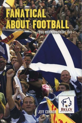 Fanatical about Football: You Must Remember This... by Jeff Connor