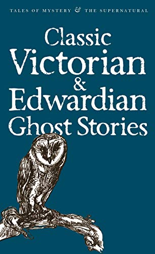 Classic Victorian & Edwardian Ghost Stories By Selected by Rex Collings