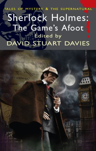 Sherlock Holmes: The Game's Afoot by David Stuart Davies