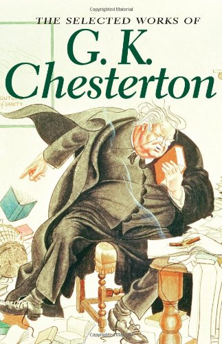 Selected Works of G. K. Chesterton (Wordsworth Special Editions) By G. K. Chesterton