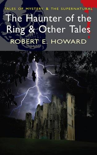 The Haunter of the Ring & Other Tales By Robert E. Howard