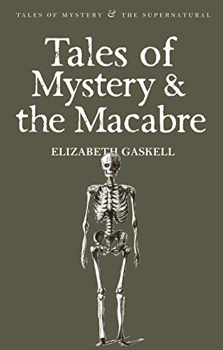 Tales of Mystery & the Macabre By Elizabeth Gaskell