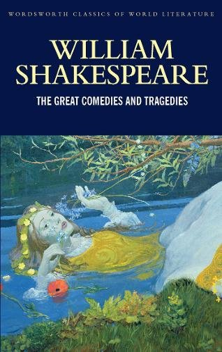 The Great Comedies and Tragedies von William Shakespeare