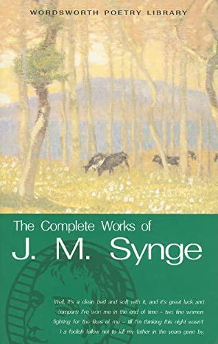 The Complete Works of J.M. Synge by J. M. Synge
