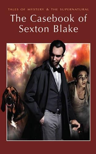 The Casebook of Sexton Blake by David Stuart Davies