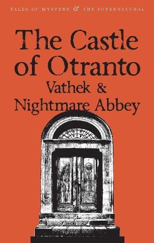 The Castle of Otranto/Nightmare Abbey/Vathek By Horace Walpole