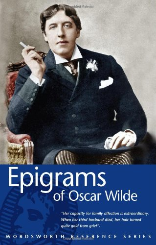 Epigrams (Wordsworth Reference) By Oscar Wilde