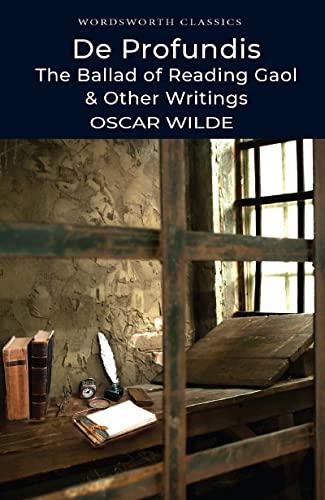 De Profundis, The Ballad of Reading Gaol & Others (Wordsworth Classics) By Oscar Wilde