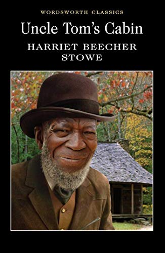 Uncle Tom's Cabin (Wordsworth Classics) By Harriet Beecher Stowe