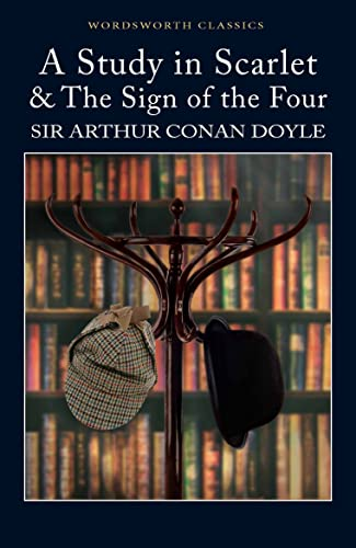 A Study in Scarlet & The Sign of the Four (Wordsworth Classics) By Sir Arthur Conan Doyle