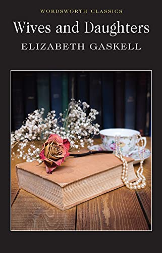 Wives and Daughters (Wordsworth Classics) By Elizabeth Gaskell