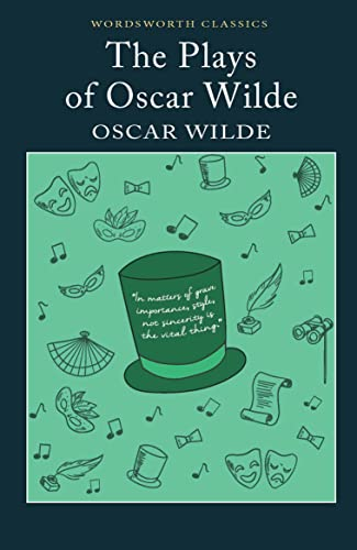 The Plays of Oscar Wilde (Wordsworth Classics) By Oscar Wilde