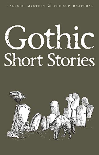 Gothic Short Stories (Tales of Mystery & The Supernatural) Edited by David Blair