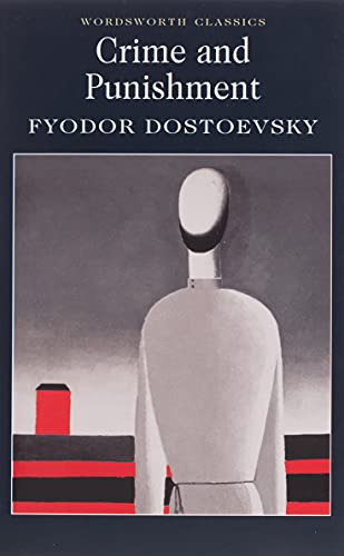 Crime and Punishment: With selected excerpts from the Notebooks for Crime and Punishment (Wordsworth Classics) By Fyodor Dostoyevsky