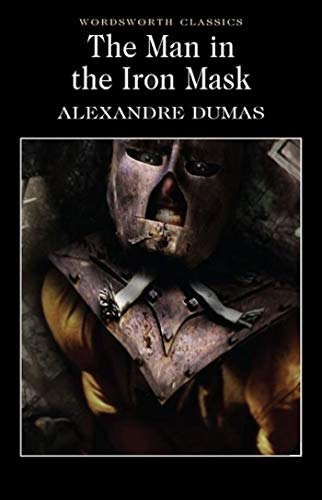 The Man in the Iron Mask (Wordsworth Classics) By Alexandre Dumas