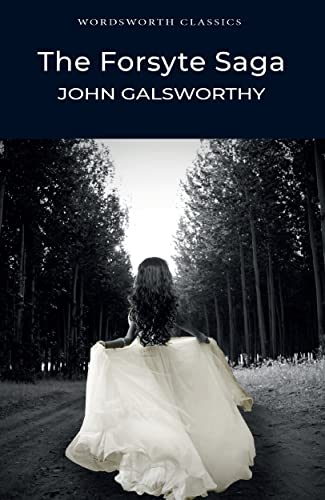 The Forsyte Saga (Wordsworth Classics) By John Galsworthy