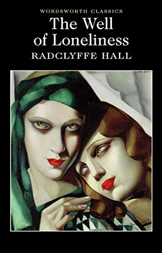 Well of Loneliness The Well of Loneliness By Radclyffe Hall