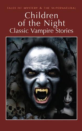 Children of the Night: Classic Vampire Stories By David Stuart Davies