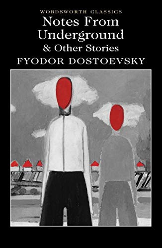 Notes From Underground & Other Stories (Wordsworth Classics) By Fyodor Dostoevsky