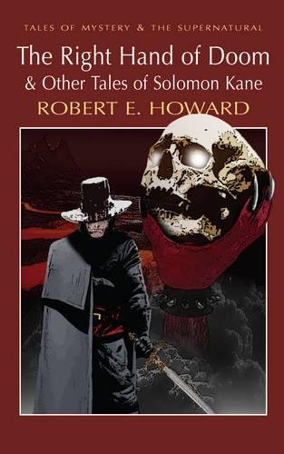 The Right Hand of Doom & Other Tales of Solomon Kane By Robert E. Howard
