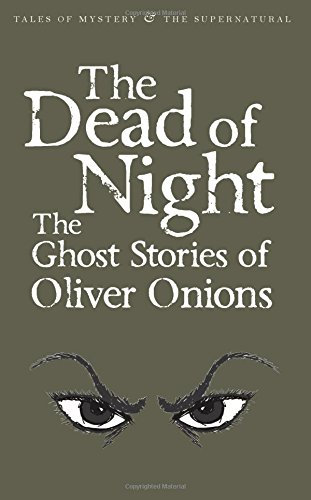 The Dead of Night By Oliver Onions