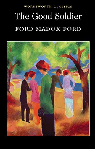 The Good Soldier (Wordsworth Classics) By Ford Madox Ford