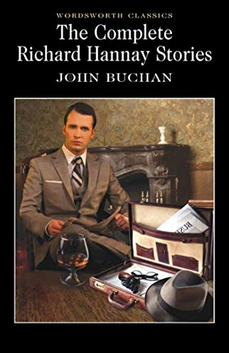 The Complete Richard Hannay Stories (Wordsworth Classics) By John Buchan