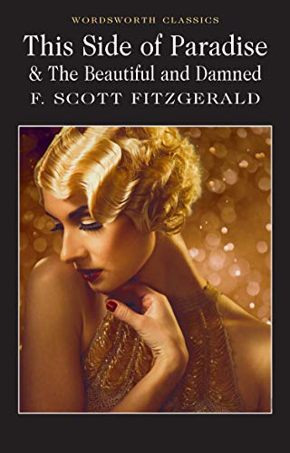 This Side of Paradise / The Beautiful and Damned By F. Scott Fitzgerald