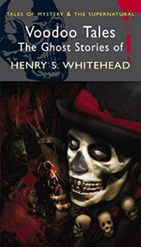 Voodoo Tales By Henry S. Whitehead
