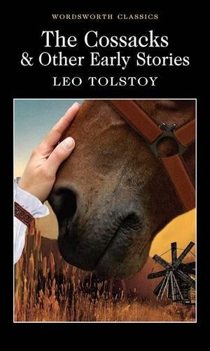 The Cossacks and Other Early Stories By Leo Tolstoy