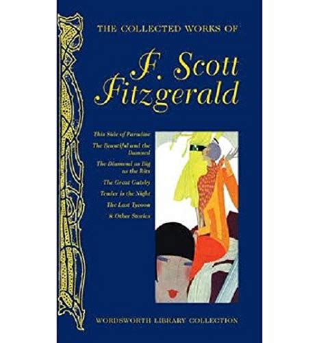 The Collected Works of F. Scott Fitzgerald By F. Scott Fitzgerald