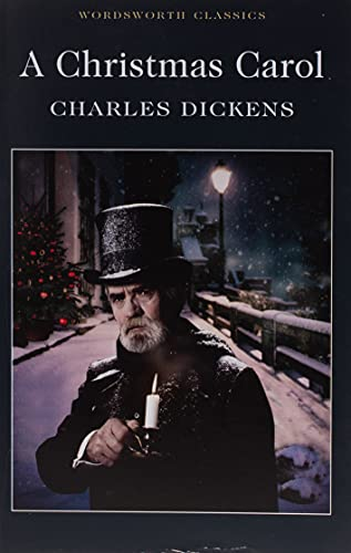 A Christmas Carol (Wordsworth Classics) By Charles Dickens