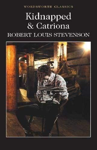Kidnapped & Catriona By Robert Louis Stevenson