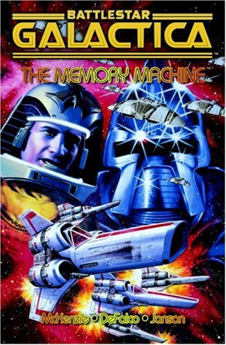 Battlestar Galactica: The Memory Machine by Roger McKenzie