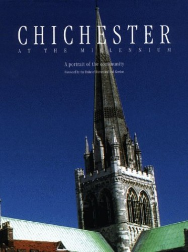 Chichester at the Millennium: A Portrait of the Community by Edited by Rachel Frost